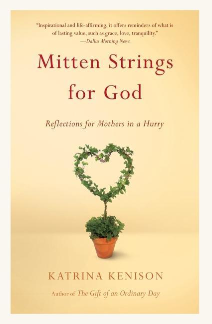 Mitten Strings for God: Reflections for Mothers in a Hurry als Taschenbuch