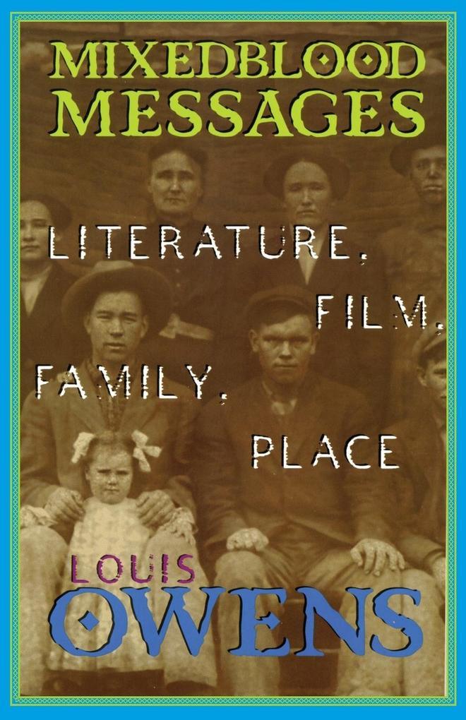Mixedblood Messages: Literature, Film, Family, Place als Taschenbuch