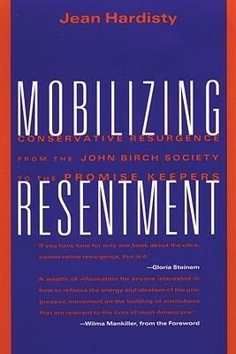 Mobilizing Resentment: Conservative Resurgence from the John Birch Society to the Promise Keepers als Taschenbuch