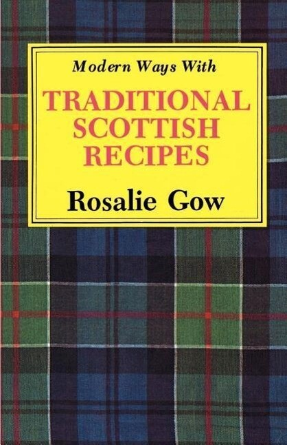 Modern Ways with Traditional Scottish Recipes als Taschenbuch