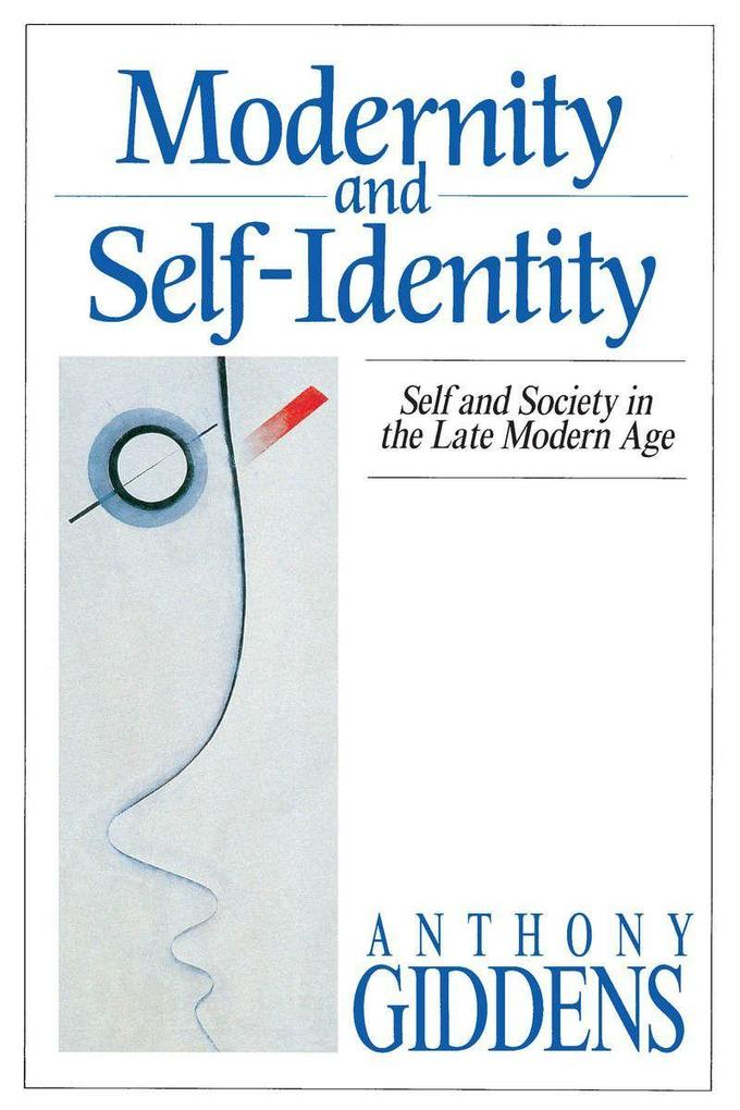 Modernity and Self-Identity: Self and Society in the Late Modern Age als Taschenbuch