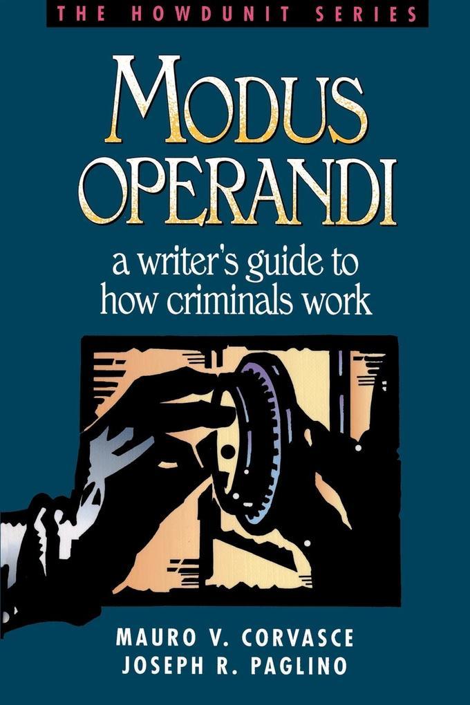 Modus Operandi: A Writer's Guide to How Criminals Work als Taschenbuch