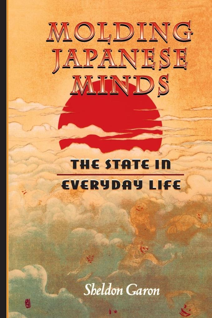 Molding Japanese Minds: The State in Everyday Life als Taschenbuch