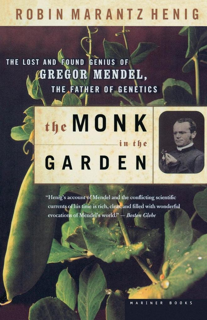 The Monk in the Garden: The Lost and Found Genius of Gregor Mendel, the Father of Genetics als Taschenbuch