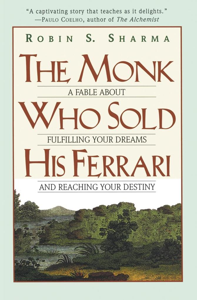 The Monk Who Sold His Ferrari: A Fable about Fulfilling Your Dreams & Reaching Your Destiny als Taschenbuch
