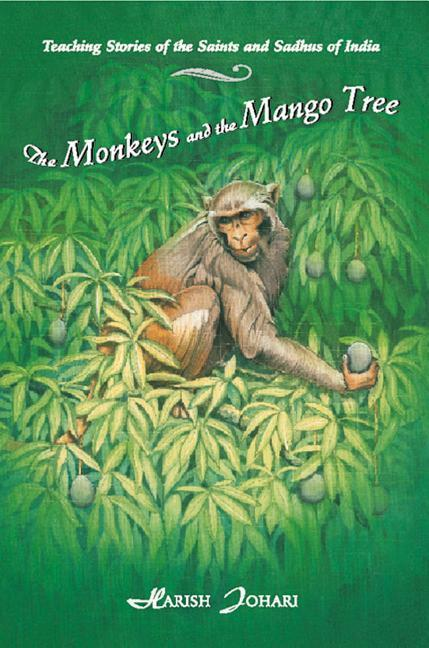 The Monkeys and the Mango Tree: Teaching Stories of the Saints and Sadhus of India als Taschenbuch