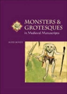 Monsters and Grotesques in Medieval Manuscripts als Taschenbuch