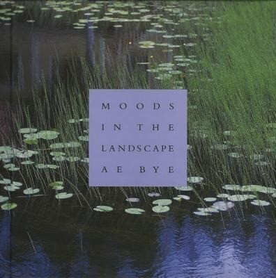 Moods in the Landscape: A.E. Bye als Buch