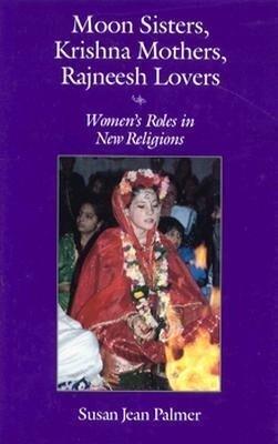 Moon Sisters, Krishna Mothers, Rajneesh Lovers als Buch