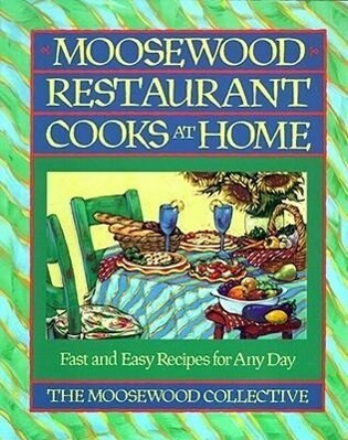 Moosewood Restaurant Cooks at Home: Moosewood Restaurant Cooks at Home als Taschenbuch