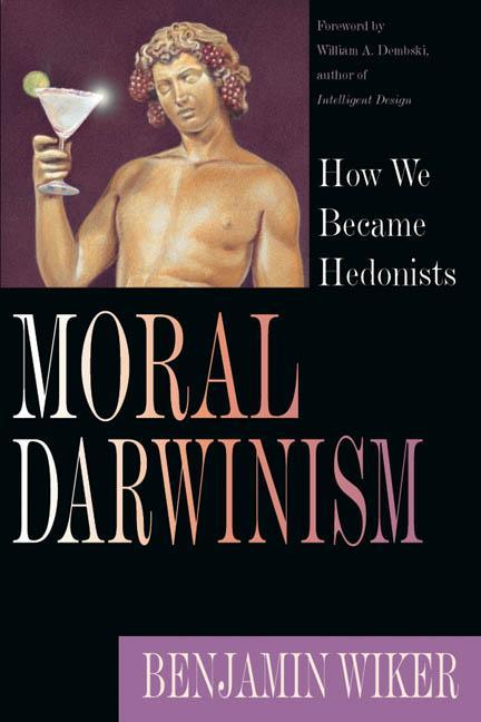 Moral Darwinism: How We Became Hedonists als Taschenbuch