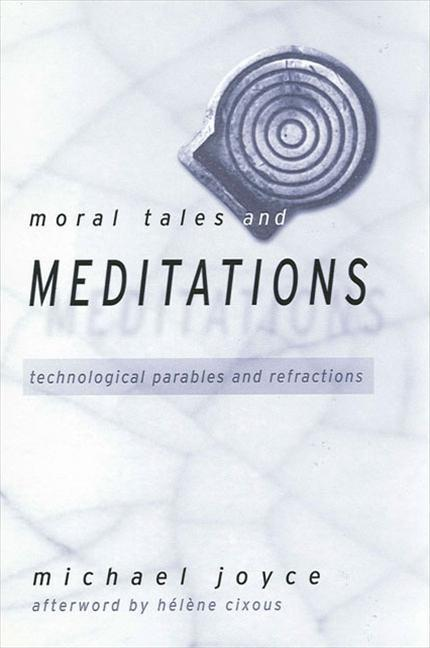 Moral Tales and Meditations: Technological Parables and Refractions als Buch