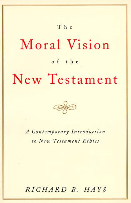 The Moral Vision of the New Testament: Community, Cross, New Creationa Contemporary Introduction to New Testament Ethic als Taschenbuch