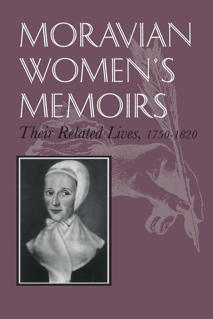 Moravian Women's Memoirs Spiritual Narratives, 1750-1820 als Taschenbuch