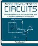 More Bench-Tested Circuits: Innovative Designs for Surveillance and Countersurveillance Technicians als Taschenbuch
