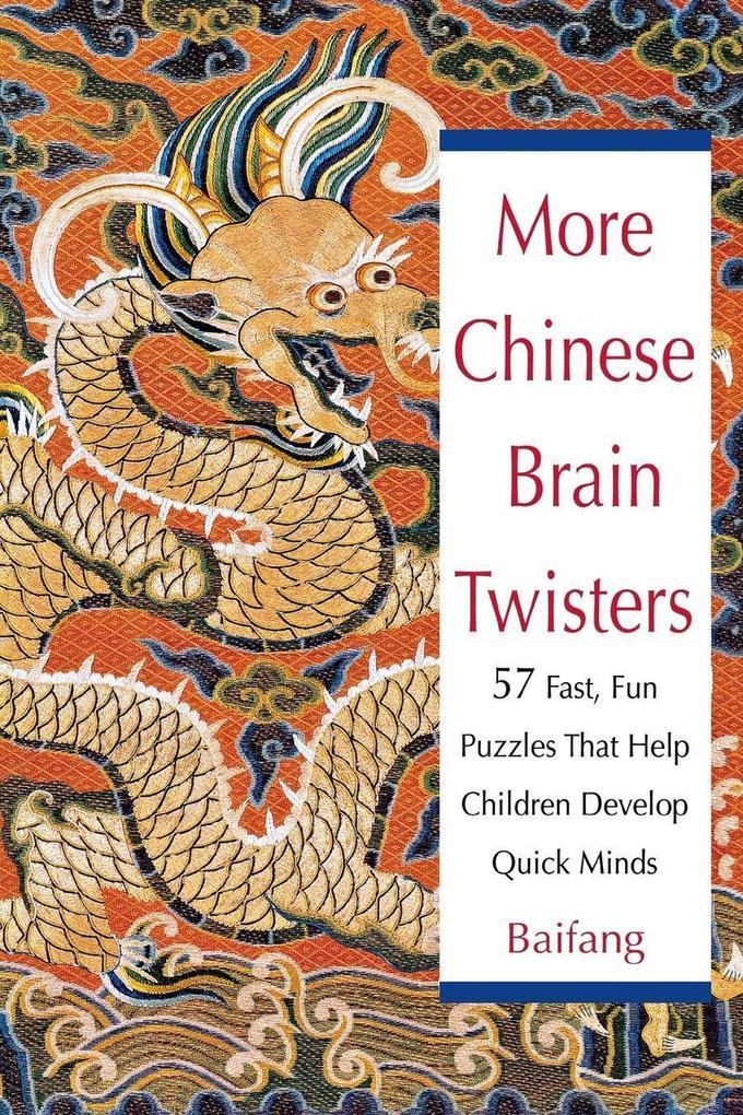 More Chinese Brain Twisters: 60 Fast, Fun Puzzles That Help Children Develop Quick Minds als Taschenbuch