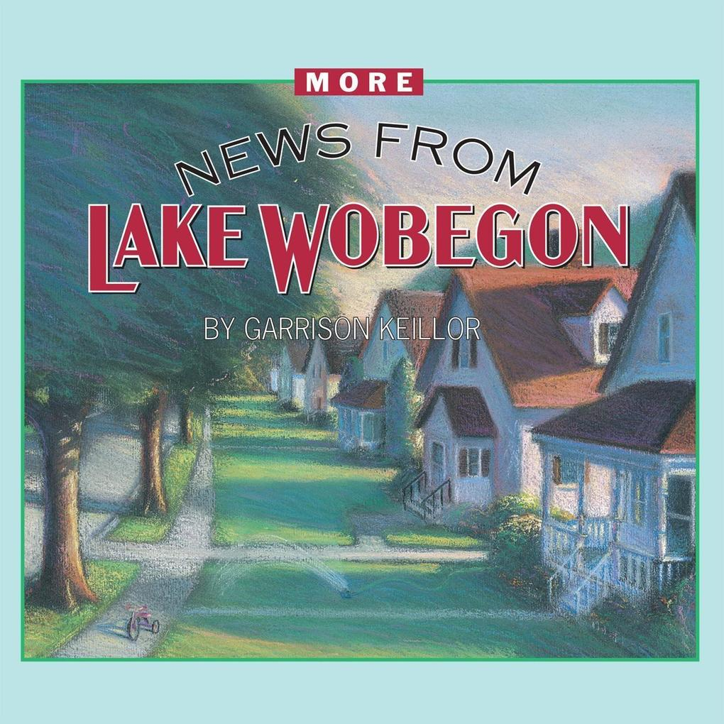 More News from Lake Wobegon als Hörbuch