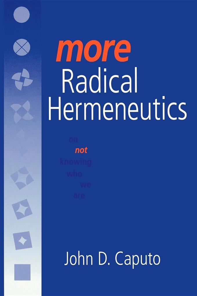 More Radical Hermeneutics: On Not Knowing Who We Are als Buch