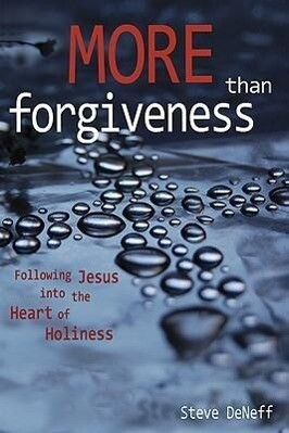 More Than Forgiveness: Following Jesus Into the Heart of Holiness als Taschenbuch