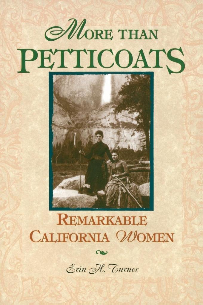 More Than Petticoats: Remarkable California Women als Taschenbuch