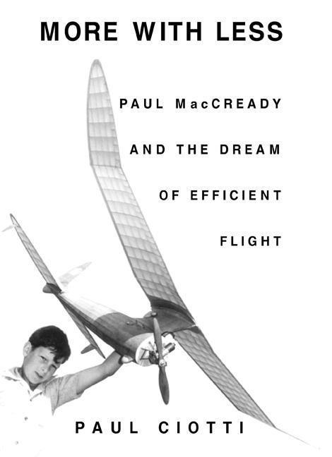 More with Less: Paul MacCready and the Dream of Efficient Flight als Buch
