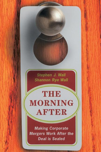 The Morning After: Making Corporate Mergers Work After the Deal Is Sealed als Taschenbuch