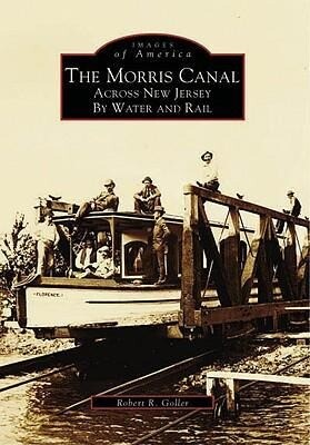 The Morris Canal:: Across New Jersey by Water and Rail als Taschenbuch