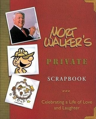 Mort Walker's Private Scrapbook: Celebrating a Life of Love and Laughter als Buch