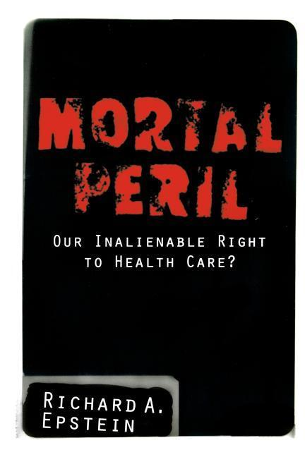 Mortal Peril: Our Inalienable Right to Health Care? als Taschenbuch