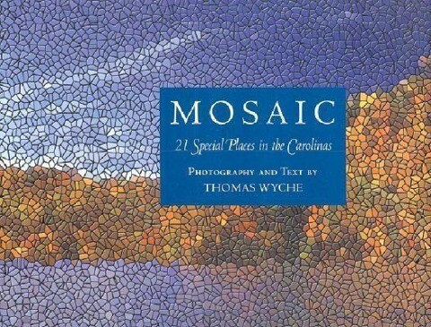 Mosaic: 21 Special Places in the Carolinas; The Land Conservation Legacy of Duke Power als Buch