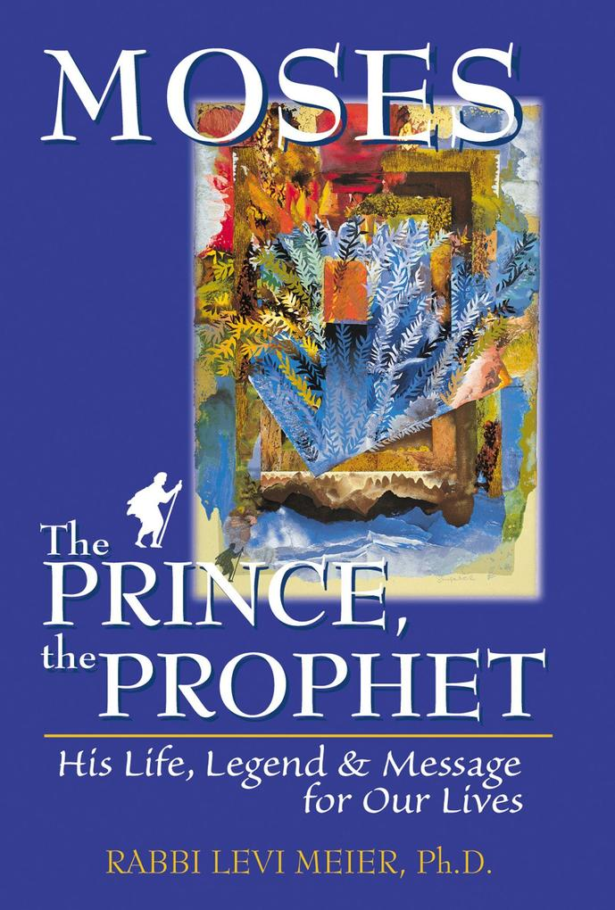 Mosesathe Prince, the Prophet: His Life, Legend & Message for Our Lives als Taschenbuch