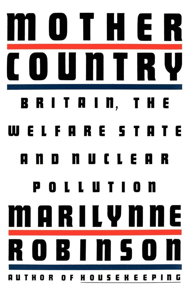 Mother Country: Britain, the Welfare State and Nuclear Pollution als Taschenbuch