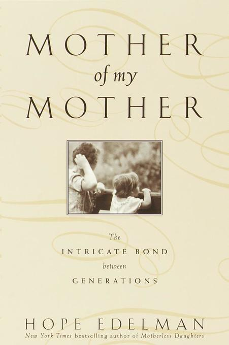 Mother of My Mother: The Intimate Bond Between Generations als Taschenbuch