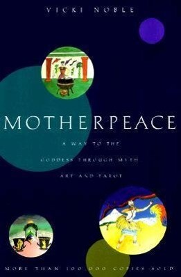 Motherpeace: A Way to the Goddess Through Myth, Art, and Tarot als Taschenbuch