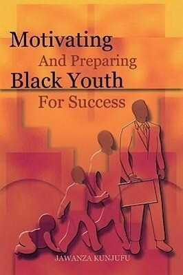 Motivating and Preparing Black Youth for Success als Taschenbuch