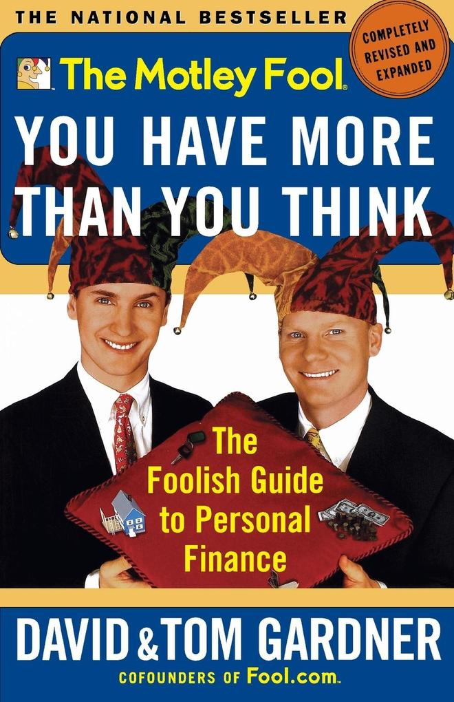 The Motley Fool You Have More Than You Think: The Foolish Guide to Personal Finance als Taschenbuch