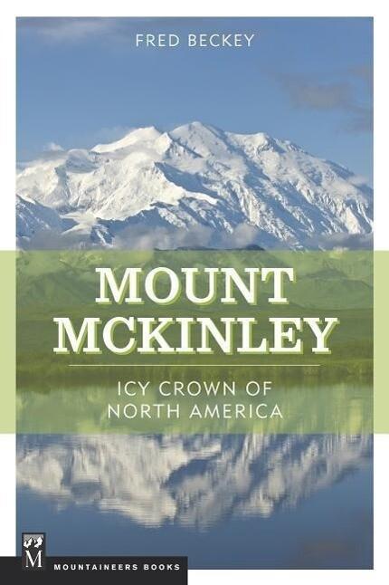 Mount McKinley: Icy Crown of North America als Taschenbuch