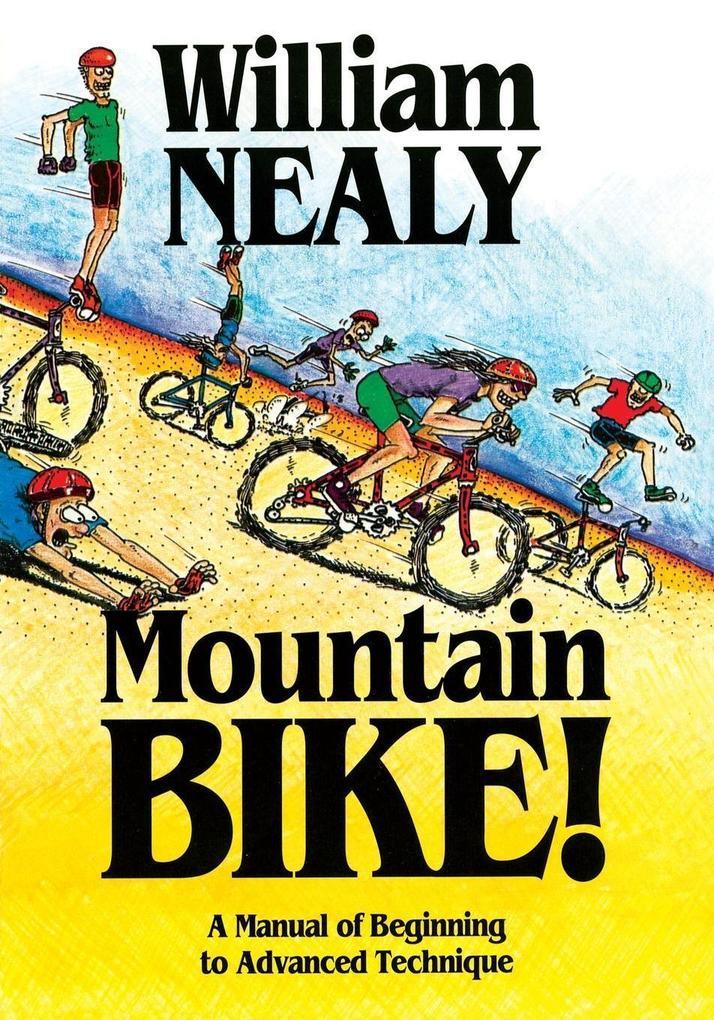 Mountain Bike!: A Manual of Beginning to Advanced Technique als Taschenbuch
