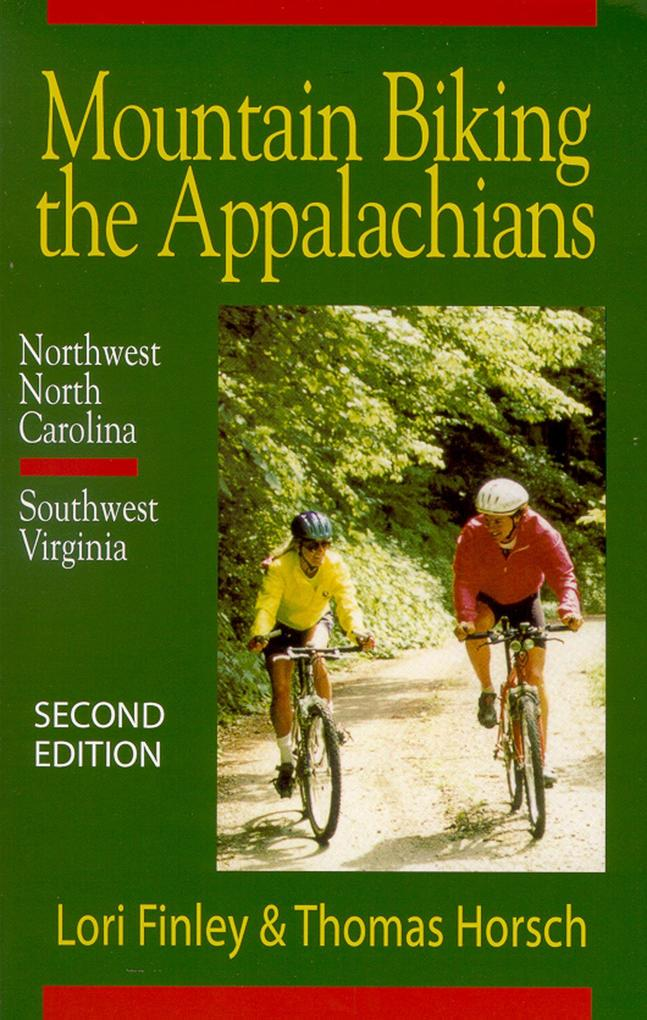 Mountain Biking the Appalachians: Northwest North Carolina, Southwest Virginia als Taschenbuch
