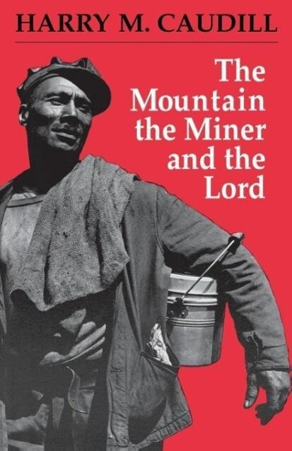 The Mountain, the Miner, and the Lord and Other Tales from a Country Law Office als Taschenbuch