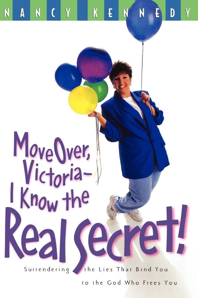 Move Over Victoria-I Know the Real Secret! als Taschenbuch