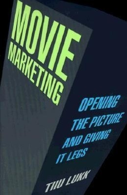 Movie Marketing: Opening the Picture and Giving It Legs als Taschenbuch