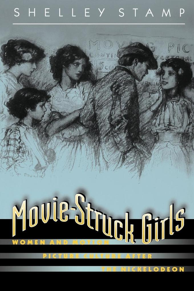 Movie-Struck Girls: Women and Motion Picture Culture After the Nickelodeon als Taschenbuch