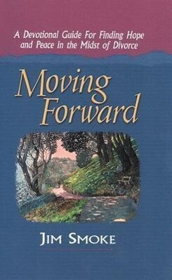 Moving Forward: A Devotional Guide for Finding Hope and Peace in the Midst of Divorce als Buch