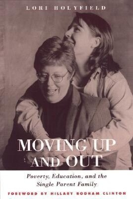 Moving Up and Out: Poverty, Education, and the Single Parent Family als Taschenbuch