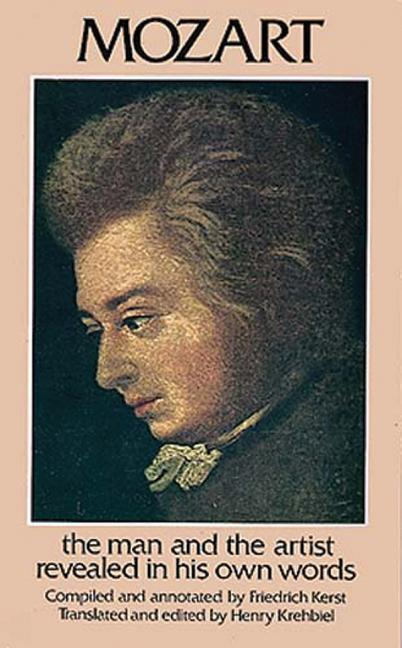 Mozart: The Man and the Artist Revealed in His Own Words als Taschenbuch