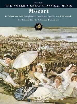 Mozart: 45 Selections from Symphonies, Concertos, Operas, and Piano Works als Taschenbuch