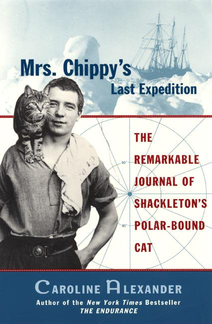 Mrs. Chippy's Last Expedition: The Remarkable Journal of Shackleton's Polar-Bound Cat als Taschenbuch