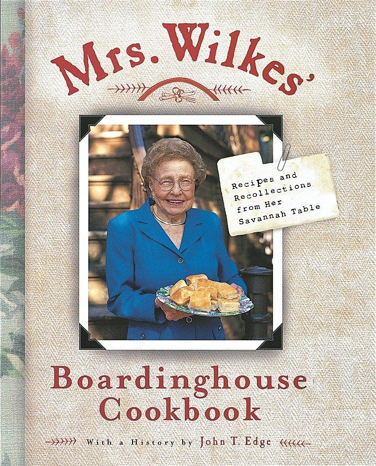 Mrs. Wilkes' Boardinghouse Cookbook: Recipes and Recollections from Her Savannah Table als Buch