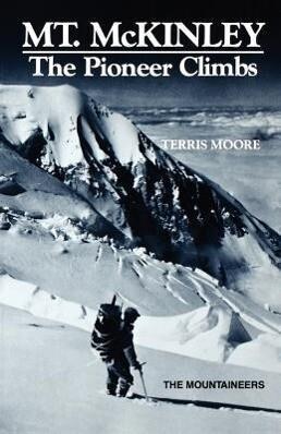 Mount McKinley: The Pioneer Climbs als Taschenbuch
